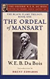 img - for The Ordeal of Mansart (The Oxford W. E. B. Du Bois): The Black Flame Trilogy: Book One, The Ordeal of Mansart (The Oxford W. E. B. Du Bois) book / textbook / text book