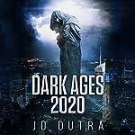Dark Ages 2020: Dark Ages Series, Book 1 | JD Dutra