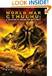 World War Cthulhu: A Collection of Lo...