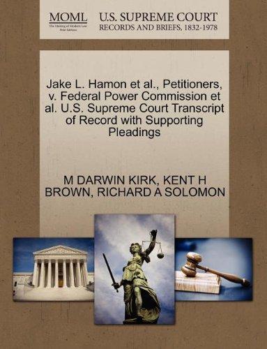 Jake L. Hamon et al., Petitioners, v. Federal Power Commission et al. U.S. Supreme Court Transcript of Record with Supporting Pleadings