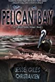 Pelican Bay: (Book 1) (The Captain Shelby Trilogy)