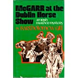 MCGARR AT THE DUBLIN HORSE SHOW: AN IRISH MURDER MYSTERY