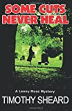 Some Cuts Never Heal: A Lenny Moss Mystery