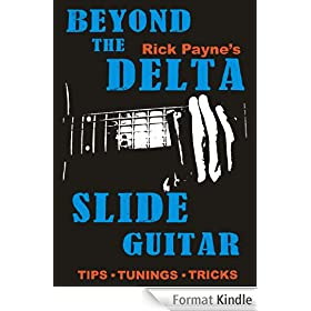 Beyond The Delta: Play Slide Guitar