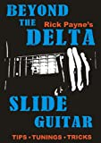 Beyond The Delta: Play Slide Guitar (English Edition)