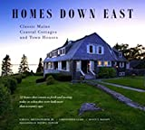 img - for Homes Down East: Classic Maine Coastal Cottages and Town Houses book / textbook / text book