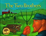 The Two Brothers (Vermont Folklife Center Children's Book Series)