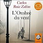 L'Ombre du vent (Le Cimetière des livres oubliés 1) (       UNABRIDGED) by Carlos Ruiz Zafón Narrated by Frédéric Meaux