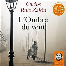 L'Ombre du vent (Le Cimetière des livres oubliés 1) | Livre audio Auteur(s) : Carlos Ruiz Zafón Narrateur(s) : Frédéric Meaux