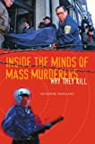 Inside the Minds of Mass Murderers: Why They Kill (0313360545) by Ramsland, Katherine