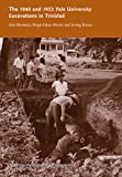The 1946 and 1953 Yale University Excavations in Trinidad: Vol. # 92 (Yale University Publications in Anthropology) (0913516287) by Boomert, Arie