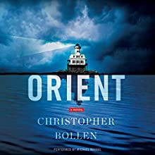 Orient: A Novel (       UNABRIDGED) by Christopher Bollen Narrated by Michael Rahhal