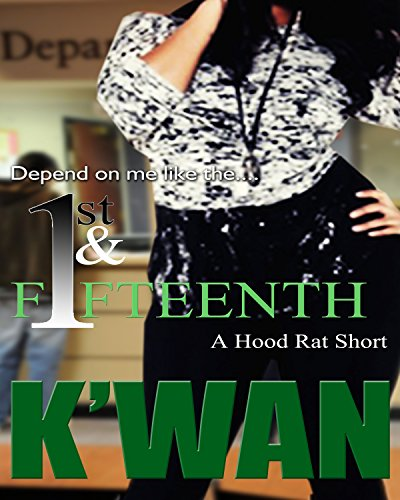 The First & Fifteenth: A Hood Rat Short: An introduction to the novel No Shade PDF