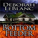 Bottom Feeder | Deborah LeBlanc