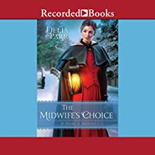 The Midwife's Choice: At Home in Trinity, Book 2 (       UNABRIDGED) by Delia Parr Narrated by Kate Forbes
