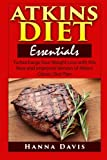 Atkins Diet Essentials: Turbocharge Your Weight Loss with this New and Improved Version of Atkins Classic Diet Plan (Healthy Life Series) (Volume 3)