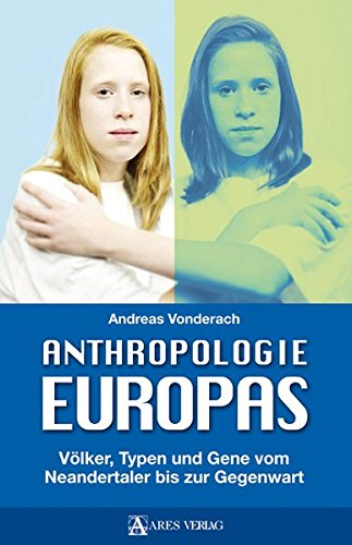anthropologie-europas-volker-typen-und-gene-vom-neandertaler-bis-zur-gegenwart