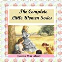The Complete Little Women Series: Little Women, Good Wives, Little Men, Jo's Boys (4 books in one) (       UNABRIDGED) by Louisa May Alcott Narrated by Catherine O'Brien