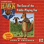 The Case of the Fiddle-Playing Fox (       UNABRIDGED) by John R. Erickson Narrated by John R. Erickson
