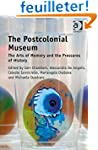 The Postcolonial Museum: The Arts of...