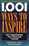 1,001 Ways to Inspire: Your Organization, Your Team and Yourself