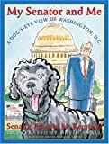 My Senator and Me: A Dogs Eye View of Washington, D.C.