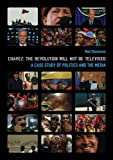 Chavez: The Revolution Will Not Be Televised: A Case Study of Politics and the Media (Nonfictions)
