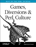 Games Diversions & Perl Culture: Best of the Perl Journal (0596003129) by Jon Orwant