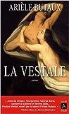 echange, troc Arièle Butaux - La vestale