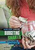 Sandy Donovan Budgeting Smarts: How to Set Goals, Save Money, Spend Wisely, and More (USA Today Teen Wise Guides: Time, Money, and Relationships)