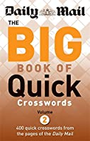 The Big Book of Quick Crosswords: Volume 2: A New Compilation of 400 Daily Mail Crosswords