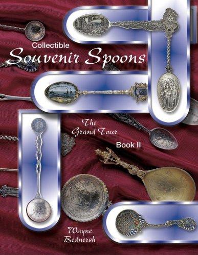 Collectible Souvenir Spoons: The Grand Tour (Book 2)
