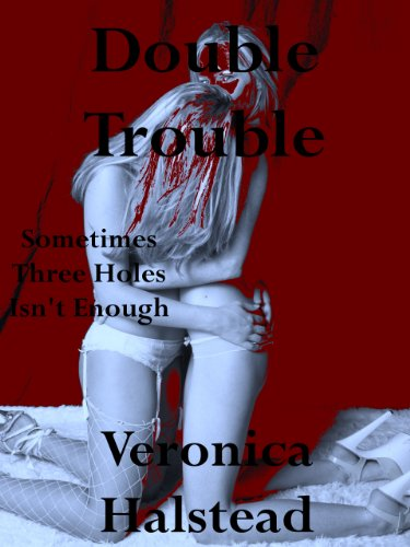 DOUBLE TROUBLE: A Rough and Reluctant Two Girl Gangbang Short (Some Like It Rough)