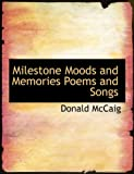 Milestone Moods and Memories Poems and Songs (1115949551) by McCaig, Donald
