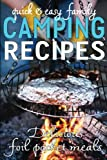Quick & Easy Family Camping Recipes: Delicious Foil Packet Meals (Camping Guides Book 3)