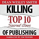 Killing the Top Ten Sacred Cows of Publishing: WMG Writer's Guide, Volume 5 | Dean Wesley Smith