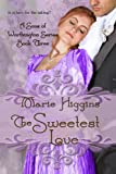 The Sweetest Love (Sons of Worthington Series)