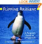 Flipping Brilliant: A Penguin's Guide...