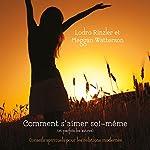 Comment s'aimer soi-même (et parfois les autres) : conseils spirituels pour les relations modernes | Meggan Watterson,Lodro Rinzle