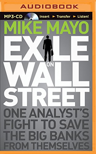 Exile on Wall Street: One Analyst's Fight to Save the Big Banks from Themselves