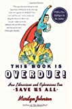 This Book Is Overdue!:How Librarians and Cybrarians Can Save Us a