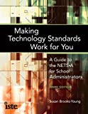 img - for Making Technology Standards Work for You: A Guide to the NETS A for School Administrators book / textbook / text book