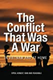 img - for The Conflict that was a War; In Vietnam and at Home book / textbook / text book