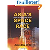 Asia's Space Race: National Motivations, Regional Rivalries, and International Risks
