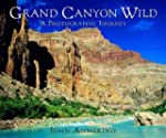 [Grand Canyon Wild: A Photographic Jo...