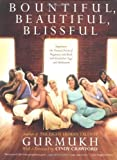 Bountiful, Beautiful, Blissful: Experience the Natural Power of Pregnancy and Birth with Kundalini Yoga and Meditation by Khalsa, Gurmukh Kaur (2004) Paperback