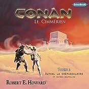 Xuthal la Crépusculaire et autres nouvelles (Conan le Cimmérien 2) | Robert Ervin Howard