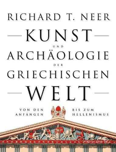 Kunst und Archaologie der griechischen Welt Von den Anfangen bis zum Hellenismus (German Edition)