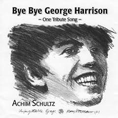 Bye Bye George Harrison