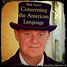 Concerning the American Language (       UNABRIDGED) by Mark Twain Narrated by Glenn Hascall